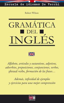 Wilson, Robert - Gramática del inglés, ebook