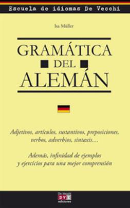 Müller, Isa - Gramática del alemán, ebook