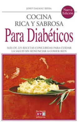 Riera, Josep Dalmau - Cocina rica y sabrosa para diabéticos, ebook