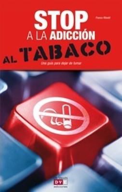 Riboldi, Franco - Stop a la adiccion al tabaco, ebook