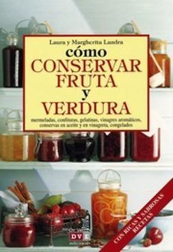 Landra, Laura - Cómo conservar frutas y verduras, e-kirja