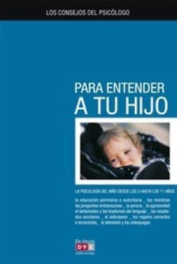 Crosera, Silvio - Los consejos del psicólogo para entener a tu hijo, ebook