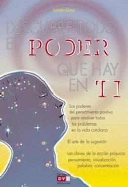 Liroy, Lucien - Descubre todo el poder que hay en ti, ebook