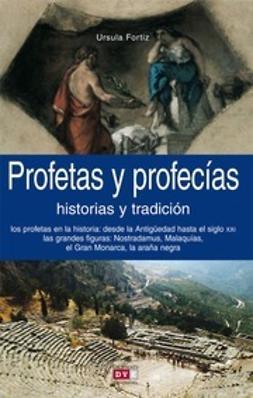 Fortiz, Ursula - Profetas y profecías, ebook