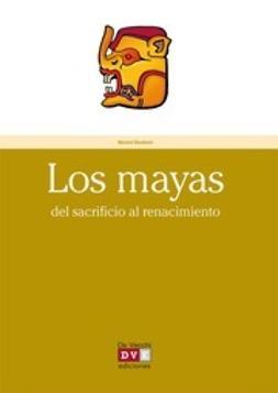 Baudouin, Bernard - Los mayas, ebook
