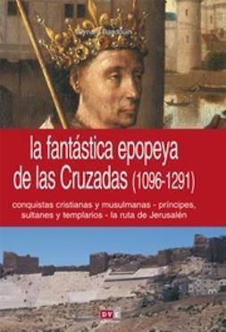 Baudouin, Bernard - Las cruzadas, ebook