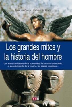 Costa, Anne da - Los grandes mitos y la historia del hombre, ebook