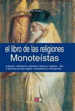 Rivière, Patrick - El libro de las religiones monoteístas, ebook