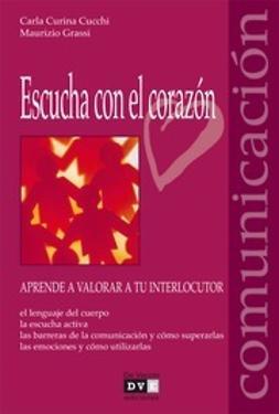 Cucchi, Carla Curina - Escucha con el corazón, ebook
