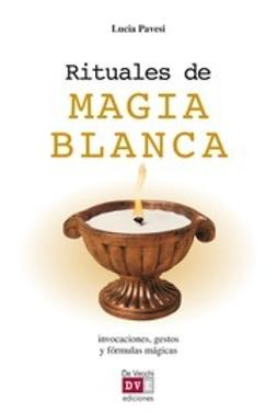 Pavesi, Lucia - Rituales de magia blanca, e-kirja