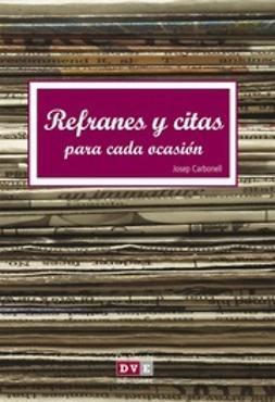 Carbonell, Josep - Refranes Y Citas Para Cada Ocasión, ebook