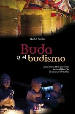 Senier, André - Buda Y El Budismo, ebook