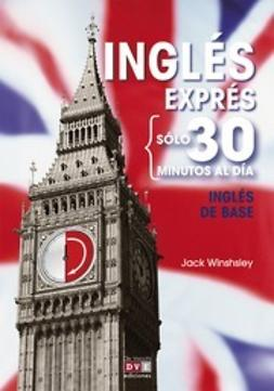 Winshsley, Jack - Inglés En 30 Minutos: Inglés De Base, ebook
