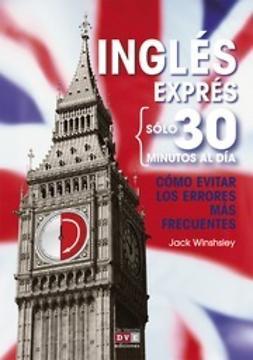 Winshsley, Jack - Inglés En 30 Minutos: Cómo Evitar Los Errores Más Frecuentes, ebook