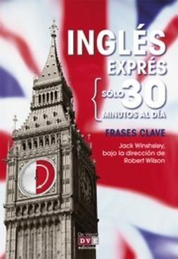 Winshsley, Jack - Inglés Exprés: Frases Clave, ebook