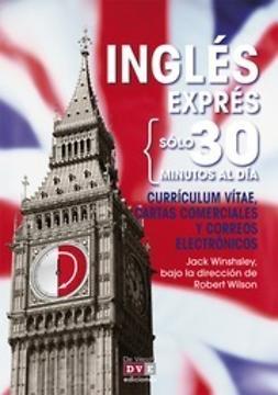 Winshsley, Jack - Inglés Exprés: Currículum Vitae, Cartas Comerciales Y Correos Electrónicos, ebook