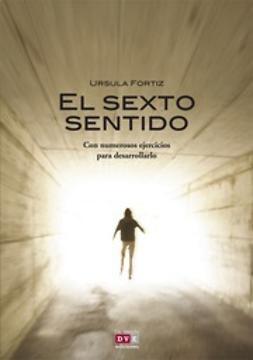 Fortiz, Ursula - El Sexto Sentido, ebook