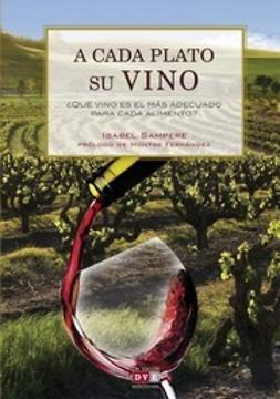 Sampere, Isabel - A Cada Plato Su Vino, ebook