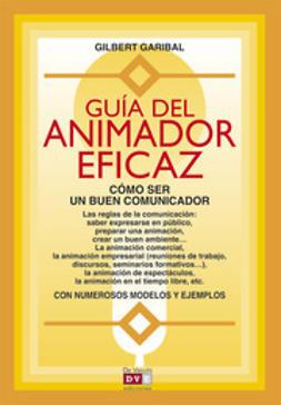Garibal, Gilbert - Guía del animador eficaz, ebook