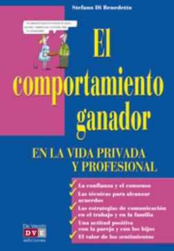 Benedetto, Stefano Di - El comportamiento ganador en la vida privada y profesional, ebook