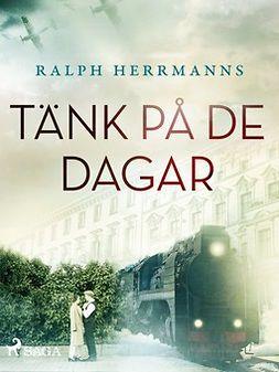 Herrmanns, Ralph - Tänk på de dagar, ebook
