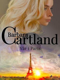 Cartland, Barbara - Vår i Paris, ebook