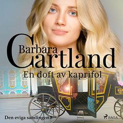Cartland, Barbara - En doft av kaprifol, audiobook