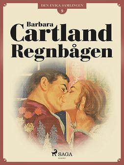 Cartland, Barbara - Regnbågen, ebook