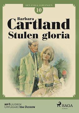 Cartland, Barbara - Stulen Gloria, audiobook