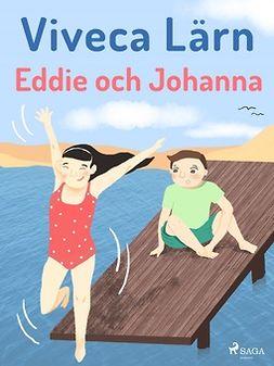 Lärn, Viveca - Eddie och Johanna, ebook