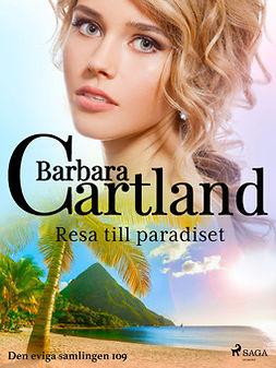 Cartland, Barbara - Resa till paradiset, ebook