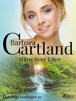 Cartland, Barbara - Måne över Eden, ebook