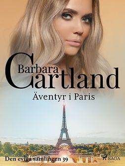 Cartland, Barbara - Äventyr i Paris, ebook