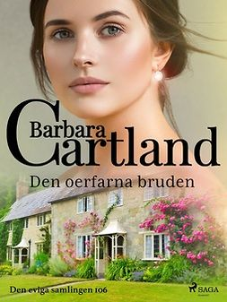 Cartland, Barbara - Den oerfarna bruden, ebook