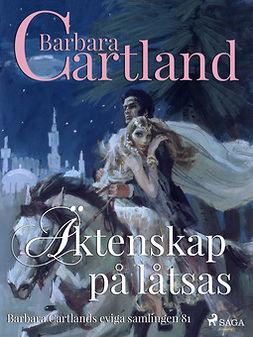 Cartland, Barbara - Äktenskap på låtsas, ebook