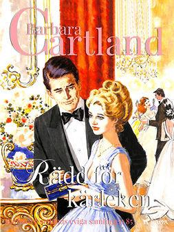 Cartland, Barbara - Rädd för kärleken, e-bok
