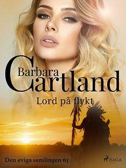 Cartland, Barbara - Lord på flykt, ebook