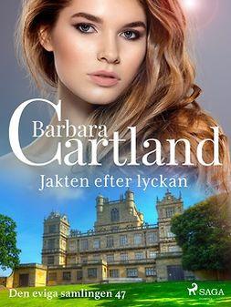 Cartland, Barbara - Jakten efter lyckan, ebook