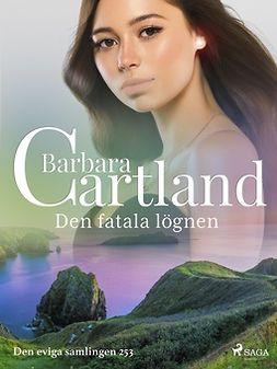 Cartland, Barbara - Den fatala lögnen, ebook