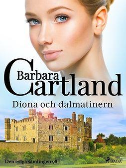 Cartland, Barbara - Diona och dalmatinern, ebook