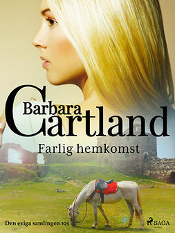 Cartland, Barbara - Farlig hemkomst, ebook