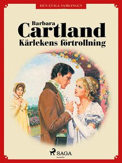 Cartland, Barbara - Kärlekens förtrollning, ebook