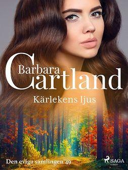 Cartland, Barbara - Kärlekens ljus, ebook