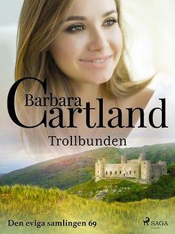 Cartland, Barbara - Trollbunden, ebook