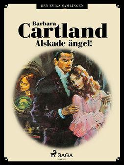 Cartland, Barbara - Älskade ängel!, ebook