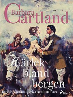 Cartland, Barbara - Kärlek bland bergen, ebook