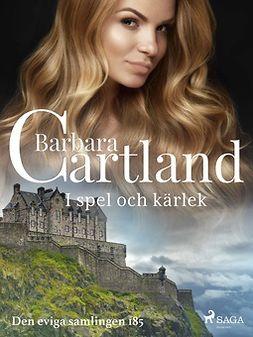Cartland, Barbara - I spel och kärlek, ebook