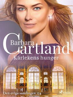 Cartland, Barbara - Kärlekens hunger, ebook