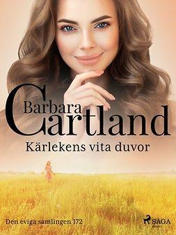 Cartland, Barbara - Kärlekens vita duvor, ebook