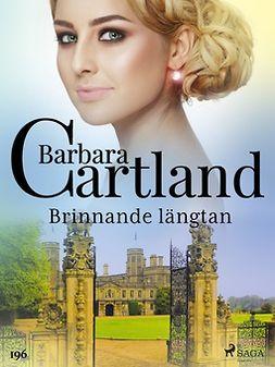 Cartland, Barbara - Brinnande längtan, ebook